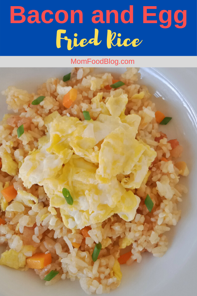 Bacon and Egg Fried Rice, Mom Food Blog, Fried Rice Recipe