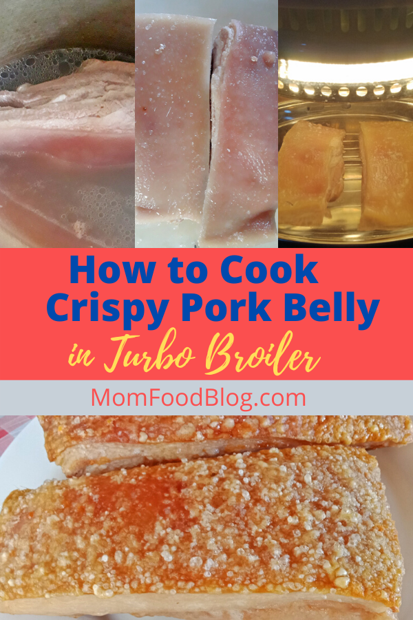 How to Cook Crispy Pork Belly in Turbo Broiler, How to Cook Lechon Kawali in Turbo Broiler, Mom Food Blog